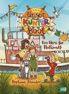 Ein Herz für Holliwutt / Unser Kunterboot Bd.3 (Mängelexemplar) - Schneider, Stephanie