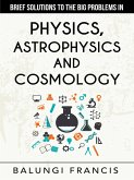 Brief Solutions to the Big Problems in Physics, Astrophysics and Cosmology second edition (eBook, ePUB)