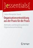 Organisationsentwicklung aus der Praxis für die Praxis