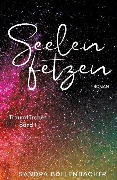 Seelenfetzen - Traumtürchen Band 1 - Bollenbacher, Sandra