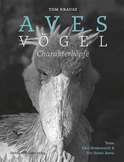 Aves   Vögel. Charakterköpfe - Aerni, Urs Heinz; Heidenreich, Elke