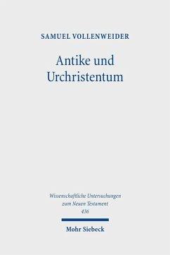 Antike und Urchristentum (eBook, PDF) - Vollenweider, Samuel