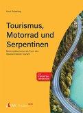 Tourism NOW: Tourismus, Motorrad und Serpentinen