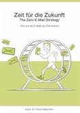 Zeit für die Zukunft - The Zero E-Mail Strategy