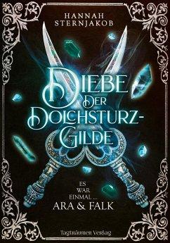 Diebe der Dolchsturzgilde (eBook, ePUB) - Sternjakob, Hannah