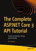 The Complete ASP.NET Core 3 API Tutorial