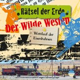 Rätsel der Erde: Der Wilde Westen (MP3-Download)