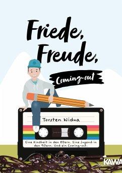Friede, Freude, Coming-out - Widua, Torsten