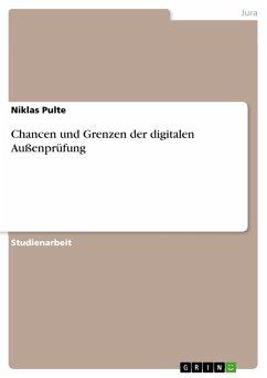Chancen und Grenzen der digitalen Außenprüfung (eBook, PDF)