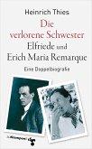 Die verlorene Schwester - Elfriede und Erich Maria Remarque (eBook, ePUB)