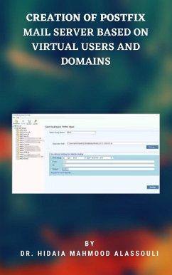 Creation of Postfix Mail Server Based on Virtual Users and Domains (eBook, ePUB) - Alassouli, Hidaia Mahmood