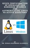 Quick Configuration of Openldap and Kerberos In Linux and Authenicating Linux to Active Directory (eBook, ePUB)