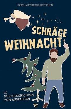 Schräge Weihnacht - Hoeffchen, Gerd-Matthias