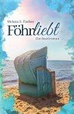 Föhrliebt Ein Inselroman