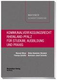 Kommunalverfassungsrecht Rheinland-Pfalz für Studium, Ausbildung und Praxis