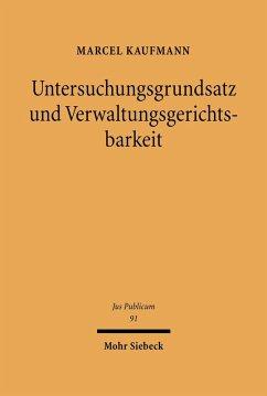 Untersuchungsgrundsatz und Verwaltungsgerichtsbarkeit (eBook, PDF) - Kaufmann, Marcel