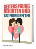 Seitensprung beichten und Beziehung retten (eBook, ePUB)