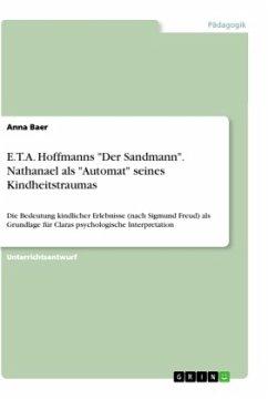 "E.T.A. Hoffmanns ""Der Sandmann"". Nathanael als ""Automat"" seines Kindheitstraumas"