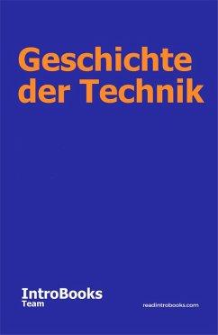 Geschichte der Technik (eBook, ePUB) - Team, IntroBooks