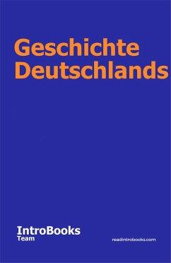 Geschichte Deutschlands (eBook, ePUB) - Team, IntroBooks