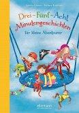 Drei-Fünf-Acht-Minutengeschichten für kleine Abenteurer / 3-5-8 Minutengeschichten Bd.2 (Mängelexemplar)