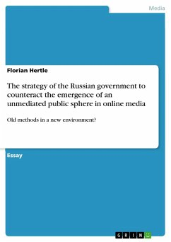 The strategy of the Russian government to counteract the emergence of an unmediated public sphere in online media (eBook, PDF)