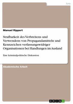 Strafbarkeit des Verbreitens und Verwendens von Propagandamitteln und Kennzeichen verfassungswidriger Organisationen bei Handlungen im Ausland (eBook, PDF)