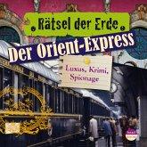 Rätsel der Erde: Der Orient-Express (MP3-Download)