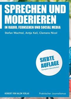 Sprechen und Moderieren - Wachtel, Stefan; Keil, Antje; Nicol, Clemens