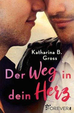 Der Weg in dein Herz (eBook, ePUB) - Gross, Katharina B.