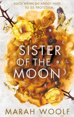 Sister of the Moon / HexenSchwesternSaga Bd.2 - Woolf, Marah