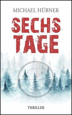 Sechs Tage (eBook, ePUB) - Hübner, Michael
