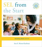 SEL from the Start: Building Skills in K-5 (Social and Emotional Learning Solutions) (eBook, ePUB)
