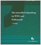 Die notarielle Fachprüfung im WEG und Erbbaurecht