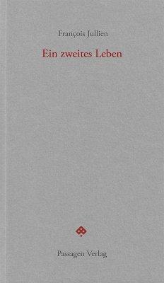 Ein zweites Leben (eBook, ePUB) - Jullien, François