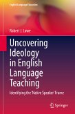 Uncovering Ideology in English Language Teaching (eBook, PDF)
