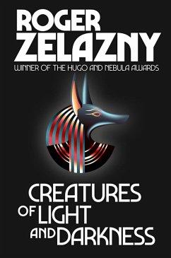 Creatures of Light and Darkness (eBook, ePUB) - Zelazny, Roger