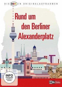 Die DDR in Originalaufnahmen - Rund um den Berliner Alexanderplatz - Ddr In Originalaufnahmen,Die