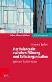 Der Balanceakt zwischen Führung und Selbstorganisation (eBook, PDF)