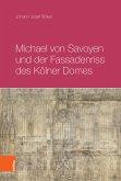 Michael von Savoyen und der Fassadenriss des Kölner Doms (eBook, PDF)