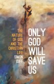 Only God Will Save Us (eBook, ePUB)