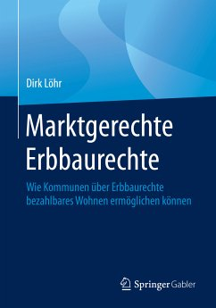 Marktgerechte Erbbaurechte (eBook, PDF) - Löhr, Dirk