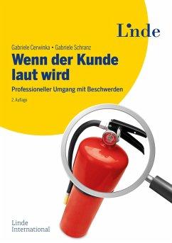 Wenn der Kunde laut wird (eBook, PDF) - Cerwinka, Gabriele; Schranz, Gabriele
