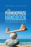 The Perimenopause Handbook: What Every Women Need to Know About the Transition from Perimenopause into Menopause