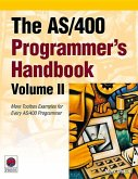 The AS/400 Programmer's Handbook, Volume II: More Toolbox Examples for Every AS/400 Programmer [With CDROM]