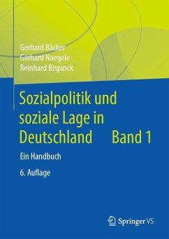 Sozialpolitik und soziale Lage in Deutschland (eBook, PDF) - Bäcker, Gerhard; Bispinck, Reinhard; Naegele, Gerhard