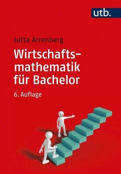 Wirtschaftsmathematik für Bachelor - Arrenberg, Jutta