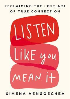 Listen Like You Mean It (eBook, ePUB) - Vengoechea, Ximena