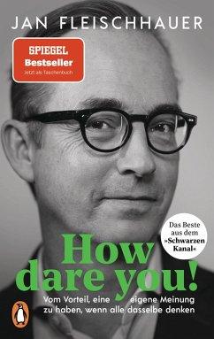 How dare you! (eBook, ePUB) - Fleischhauer, Jan