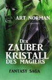 Der Zauberkristall des Magiers: Fantasy Saga (eBook, ePUB)